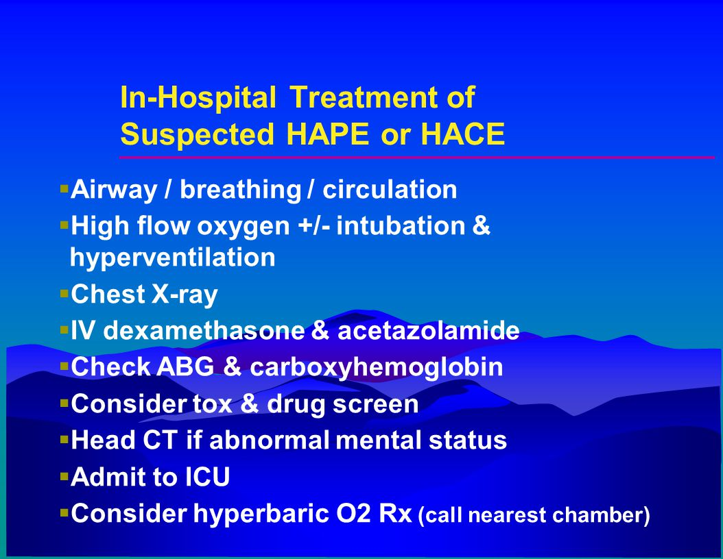 In-Hospital Treatment of Suspected HAPE or HACE