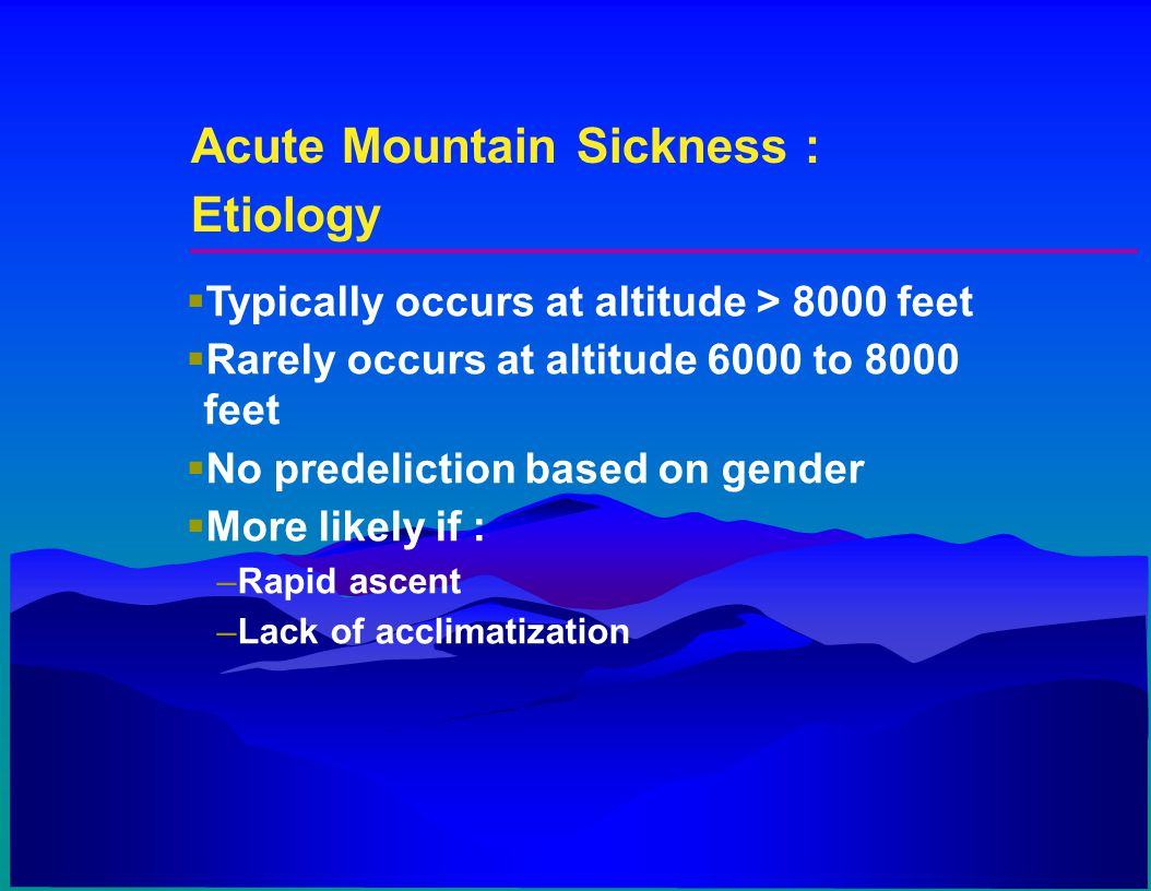 Acute Mountain Sickness : Etiology