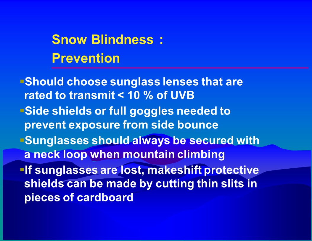 Snow Blindness : Prevention