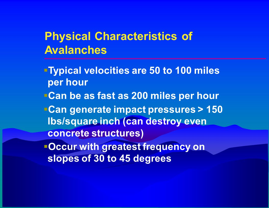 Physical Characteristics of Avalanches