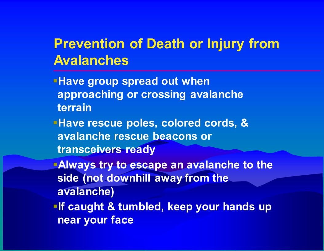 Prevention of Death or Injury from Avalanches