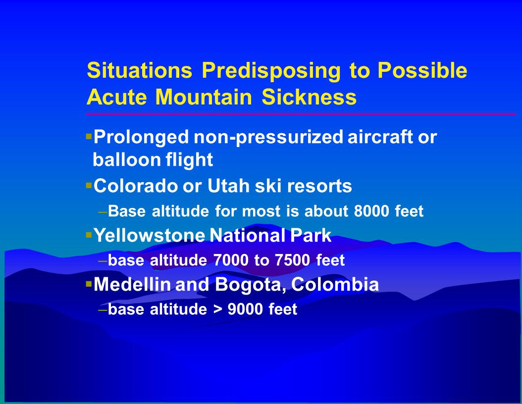 Situations Predisposing to Possible Acute Mountain Sickness