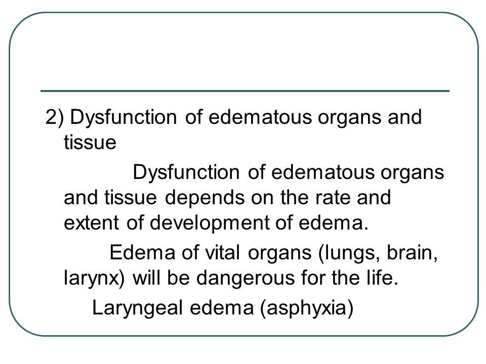 2) Dysfunction of edematous organs and tissue