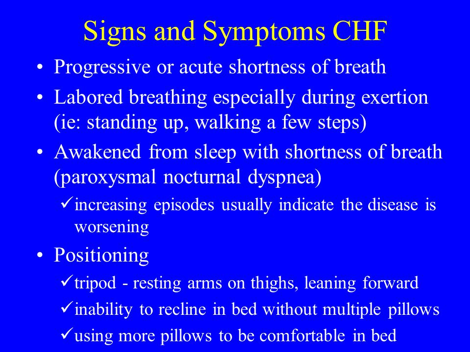 Signs and Symptoms CHF Progressive or acute shortness of breath