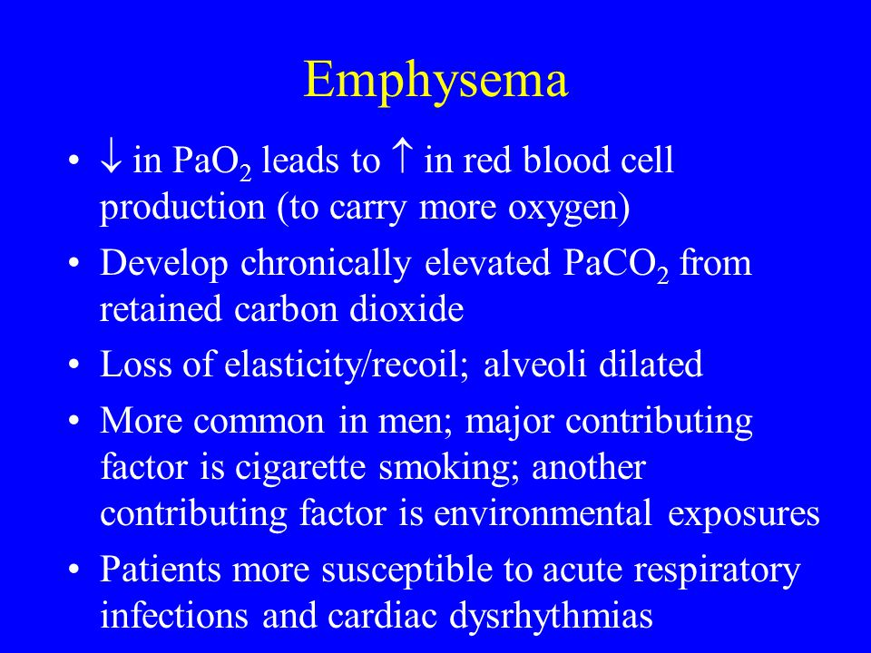 Emphysema  in PaO2 leads to  in red blood cell production (to carry more oxygen) Develop chronically elevated PaCO2 from retained carbon dioxide.