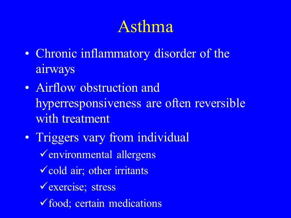 Asthma Chronic inflammatory disorder of the airways