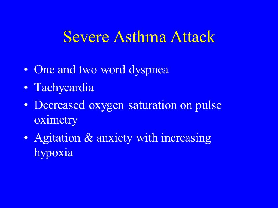 Severe Asthma Attack One and two word dyspnea Tachycardia