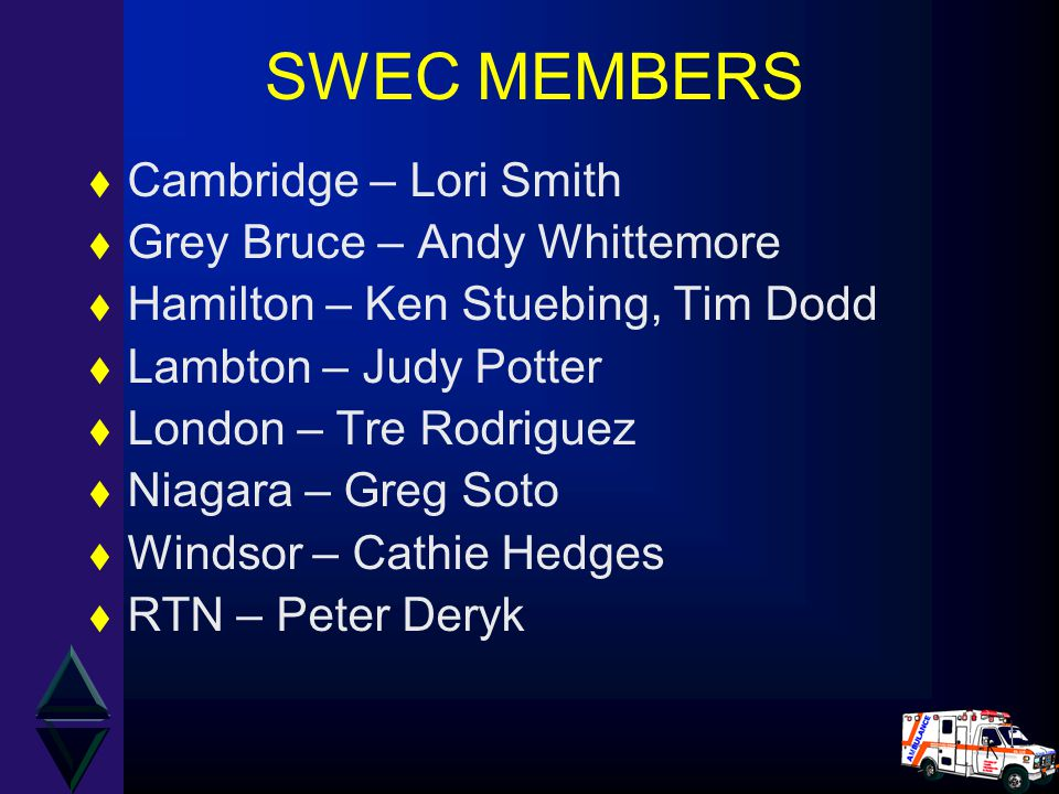 SWEC MEMBERS Cambridge – Lori Smith Grey Bruce – Andy Whittemore