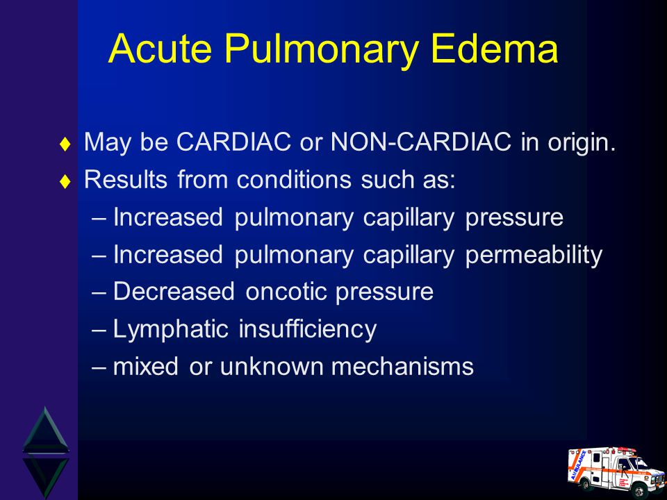 Acute Pulmonary Edema May be CARDIAC or NON-CARDIAC in origin.