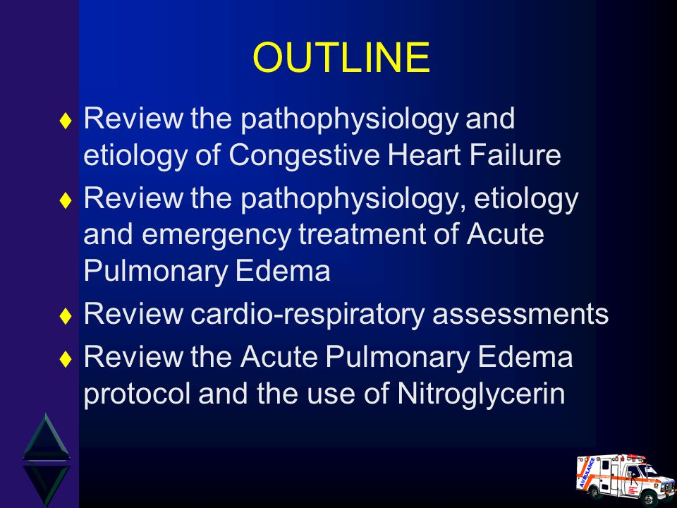 OUTLINE Review the pathophysiology and etiology of Congestive Heart Failure.
