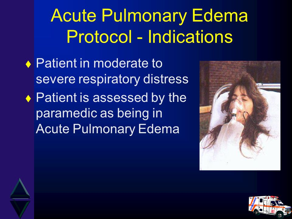 Acute Pulmonary Edema Protocol - Indications