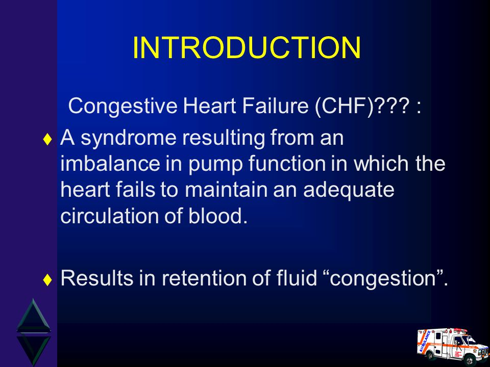 Congestive Heart Failure (CHF) :