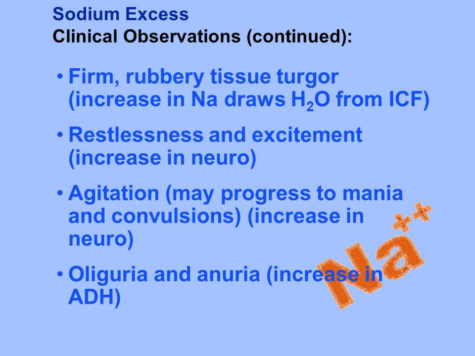 Firm, rubbery tissue turgor (increase in Na draws H2O from ICF)