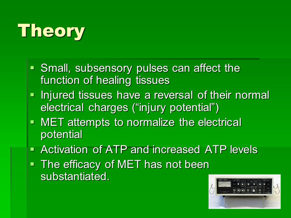 Theory Small, subsensory pulses can affect the function of healing tissues.