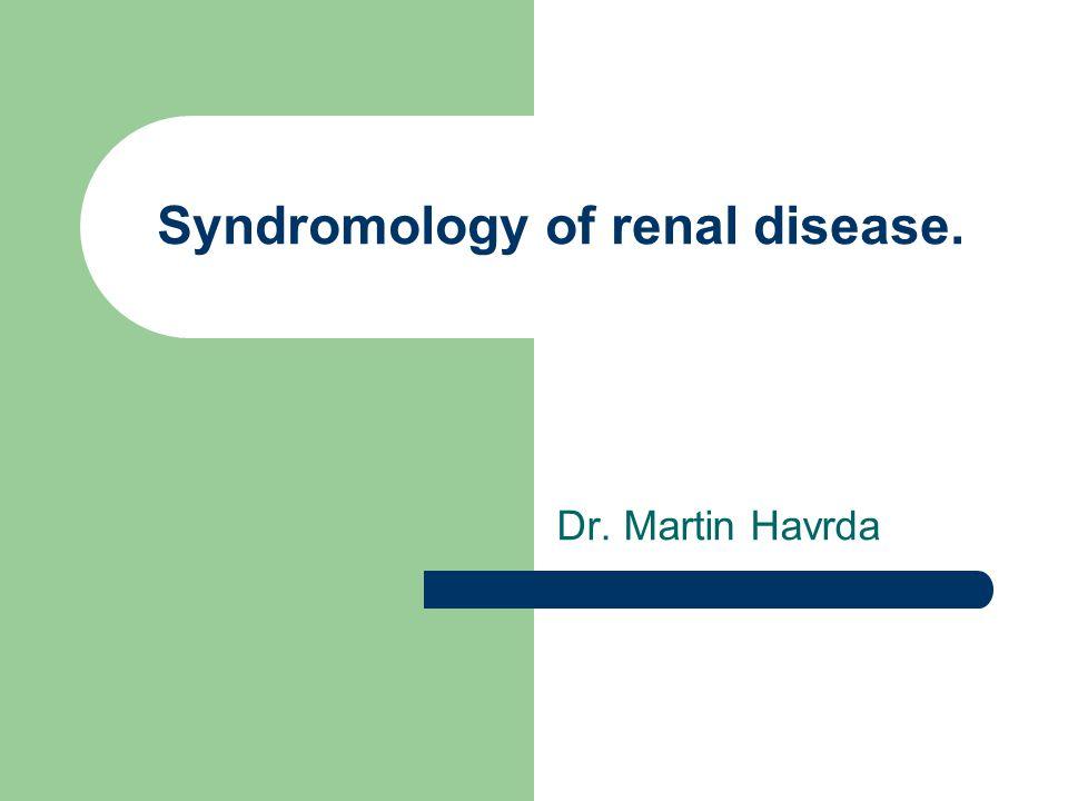 Syndromology of renal disease.
