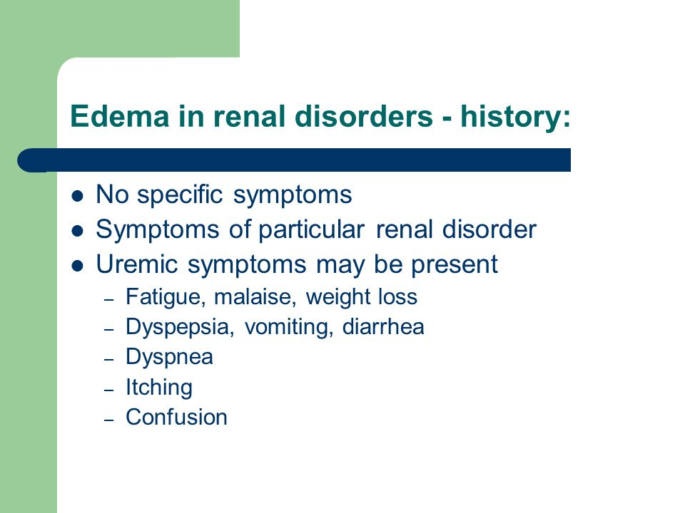 Edema in renal disorders - history: