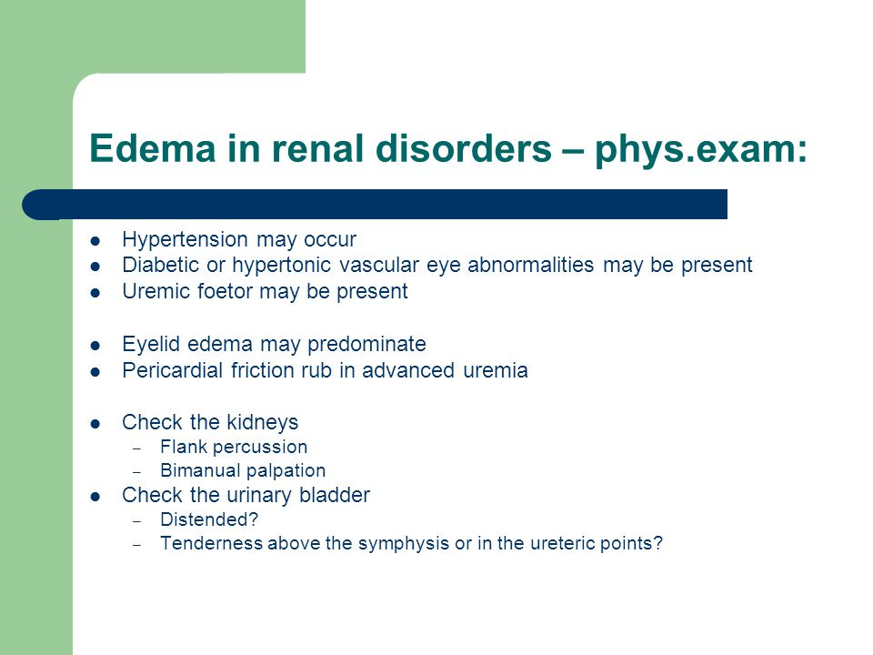 Edema in renal disorders – phys.exam: