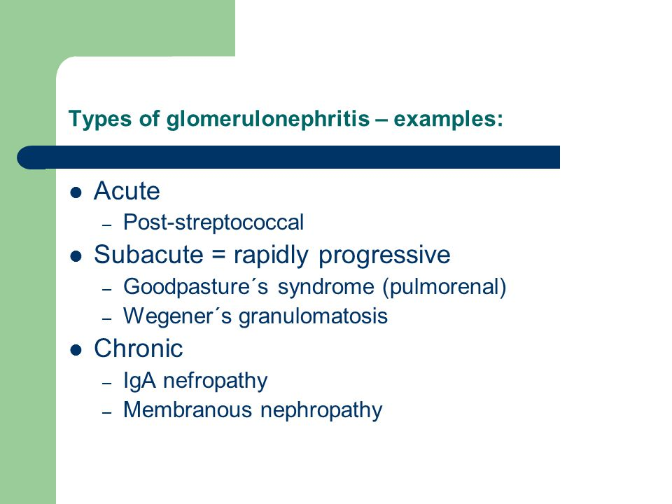 Types of glomerulonephritis – examples: