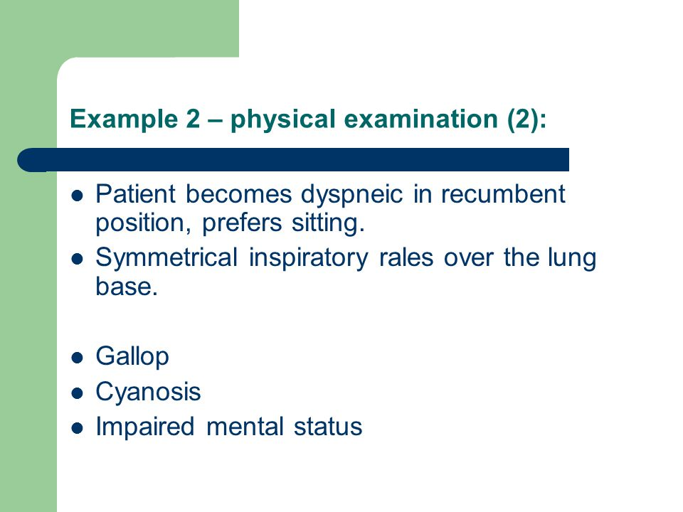 Example 2 – physical examination (2):
