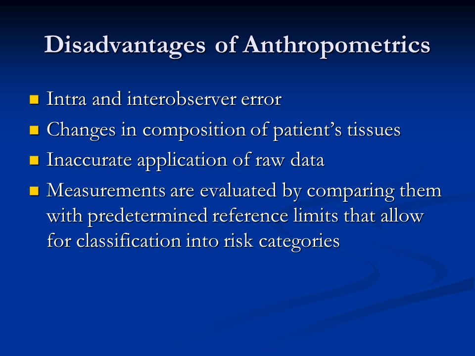Disadvantages of Anthropometrics