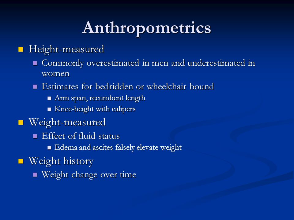 Anthropometrics Height-measured Weight-measured Weight history