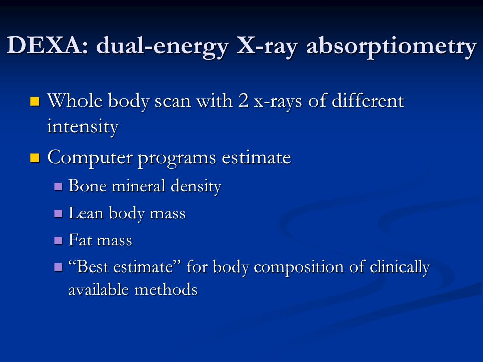 DEXA: dual-energy X-ray absorptiometry