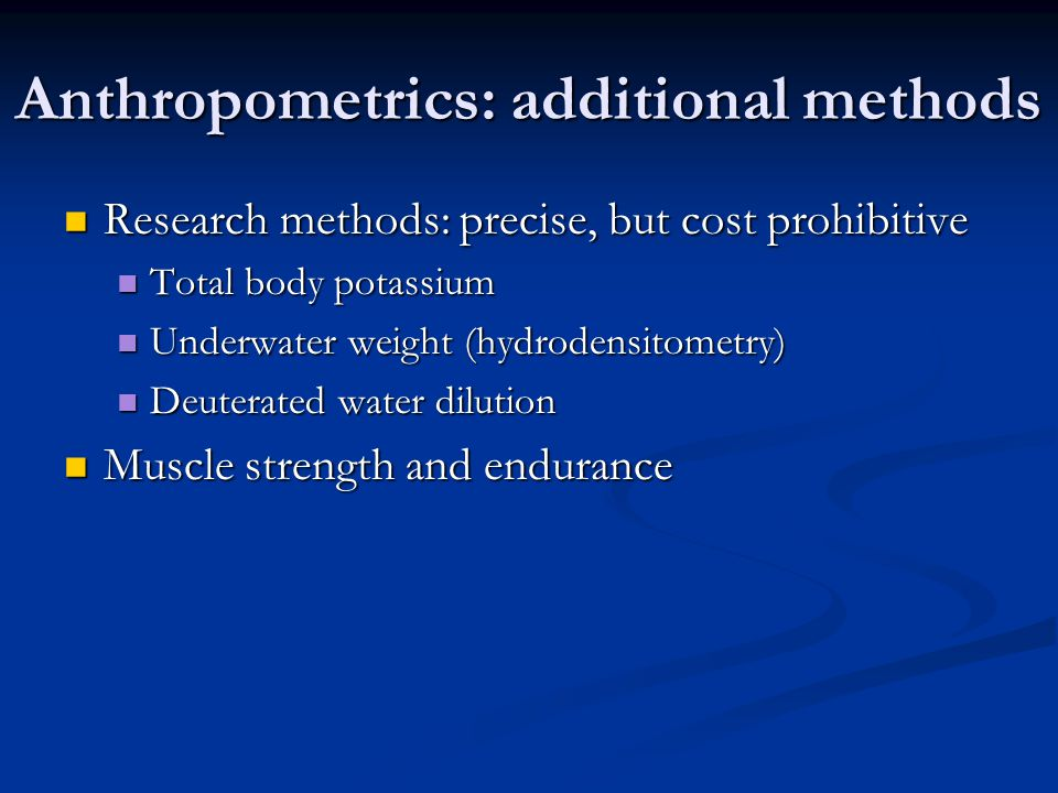 Anthropometrics: additional methods