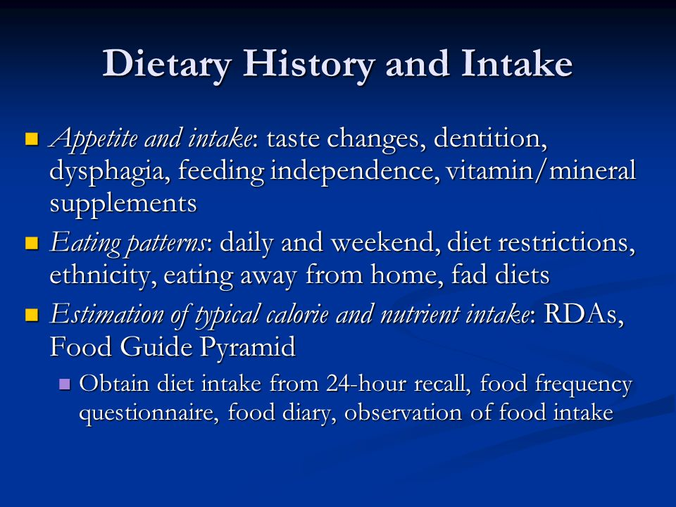 Dietary History and Intake