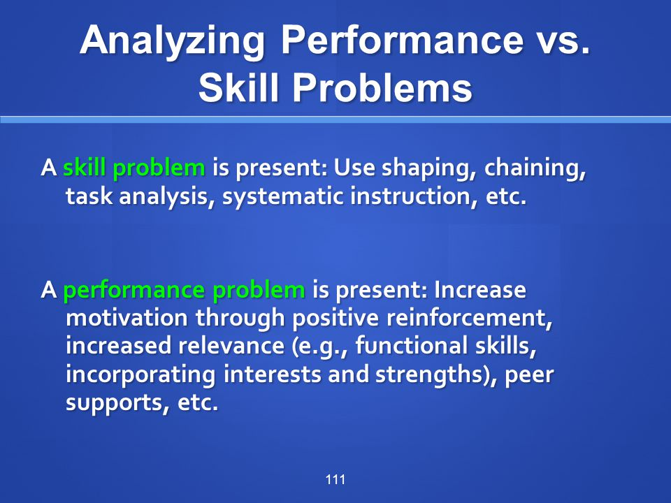 Analyzing Performance vs. Skill Problems