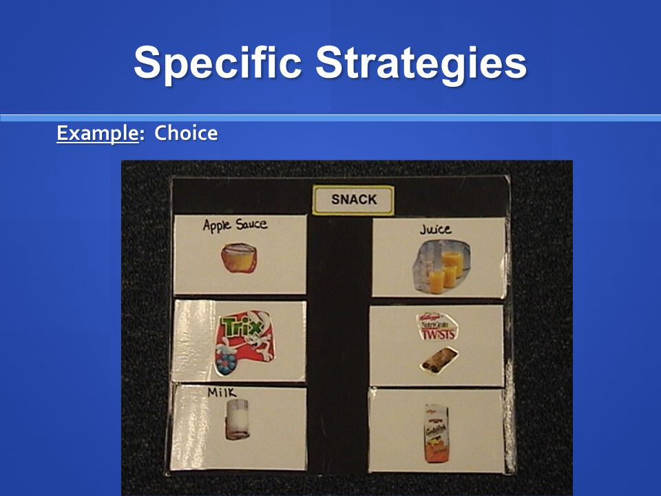Specific Strategies Example: Choice