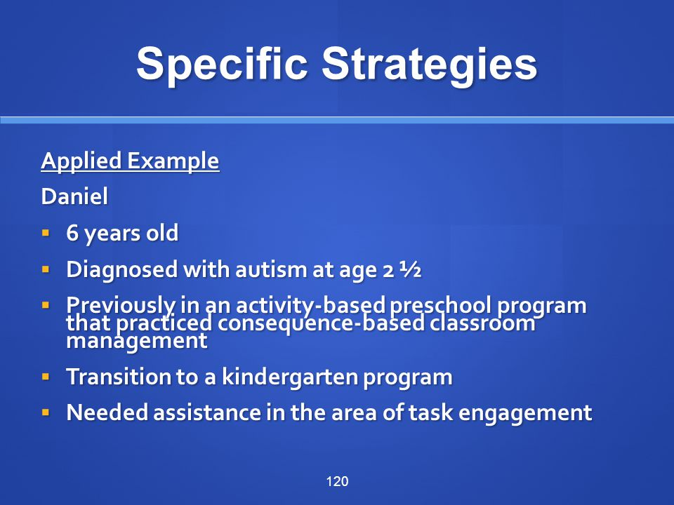 Specific Strategies Applied Example Daniel 6 years old