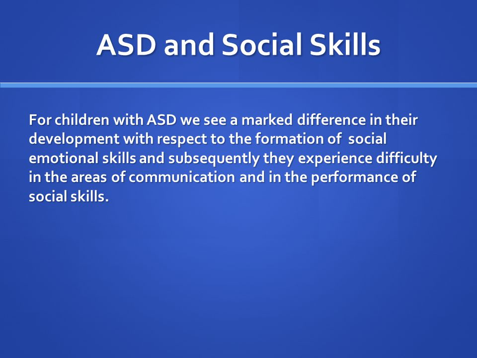 ASD and Social Skills
