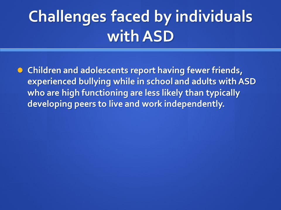 Challenges faced by individuals with ASD