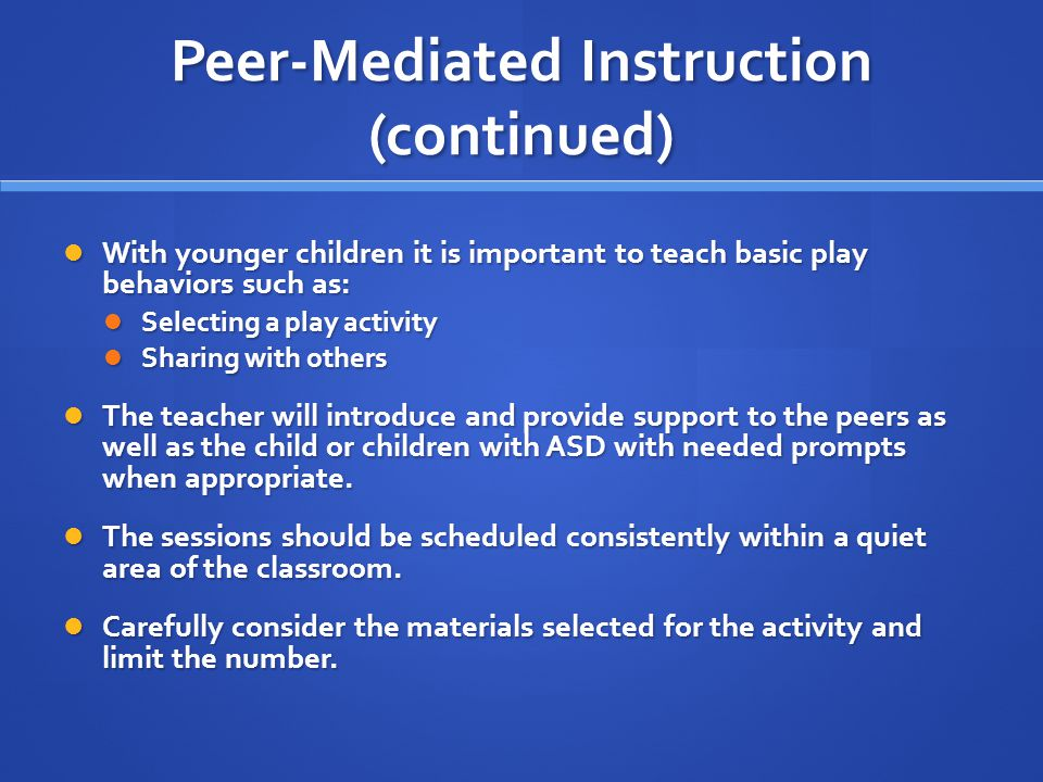 Peer-Mediated Instruction (continued)