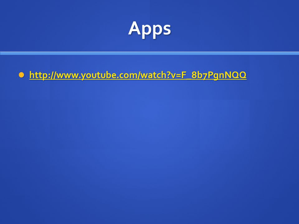 Apps http://www.youtube.com/watch v=F_8b7PgnNQQ