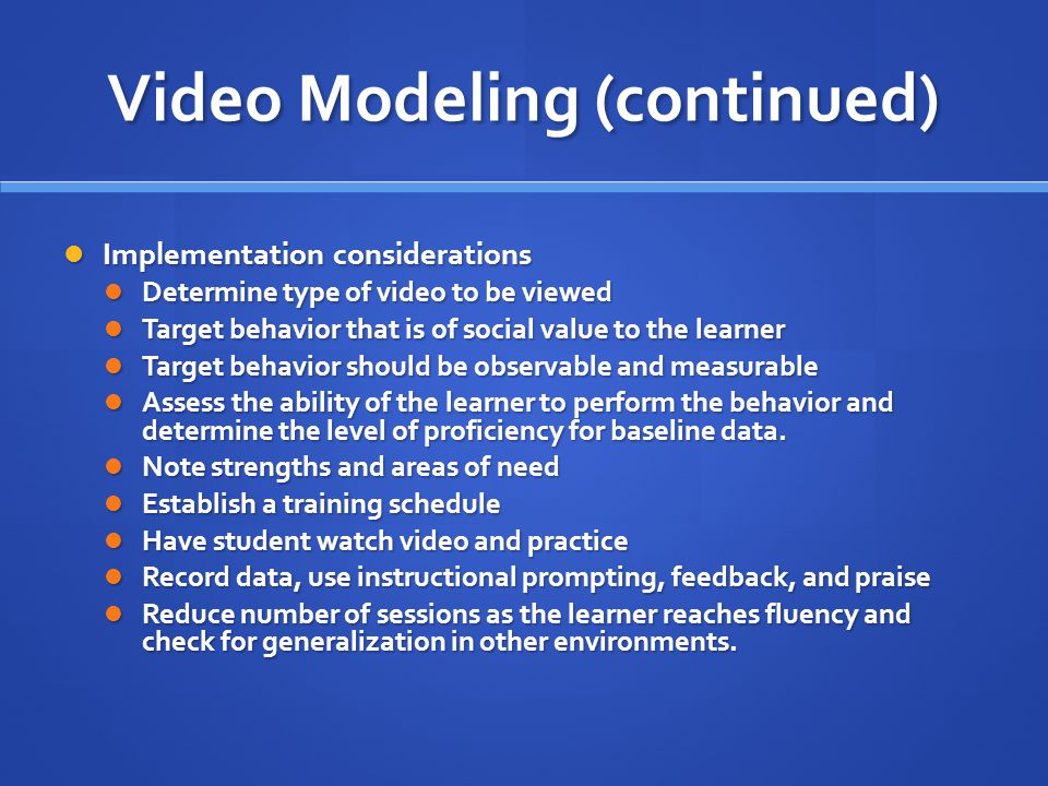 Video Modeling (continued)