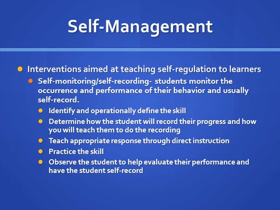 Self-Management Interventions aimed at teaching self-regulation to learners.