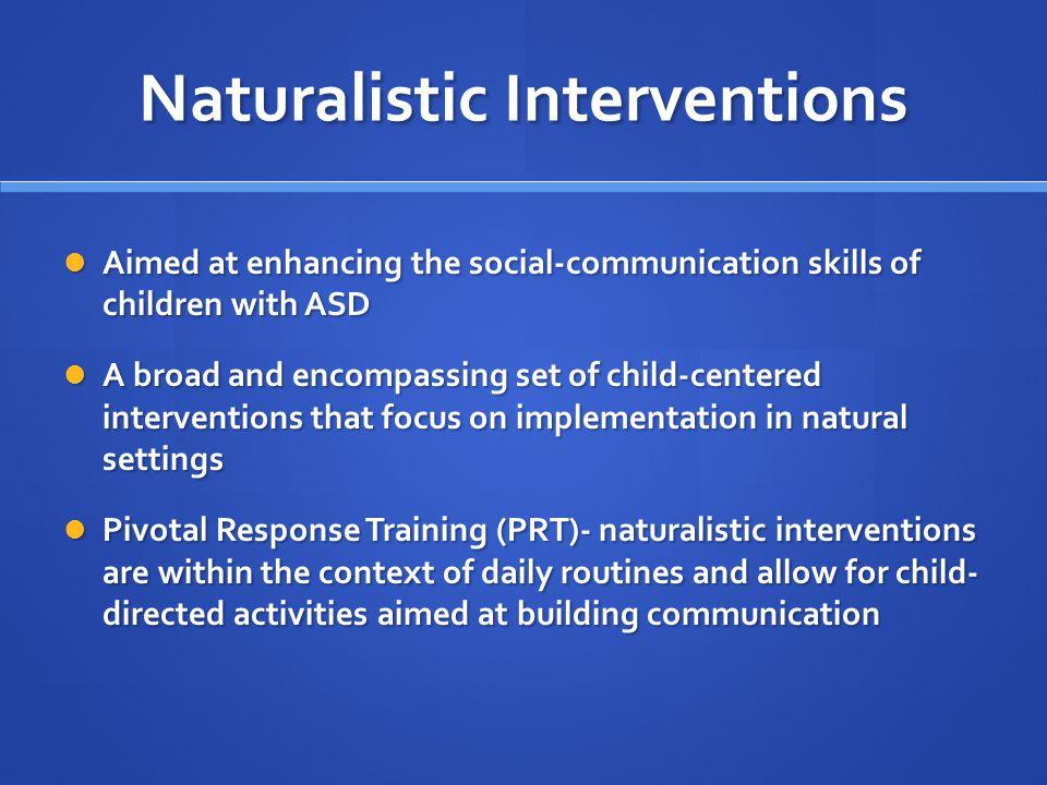 Naturalistic Interventions
