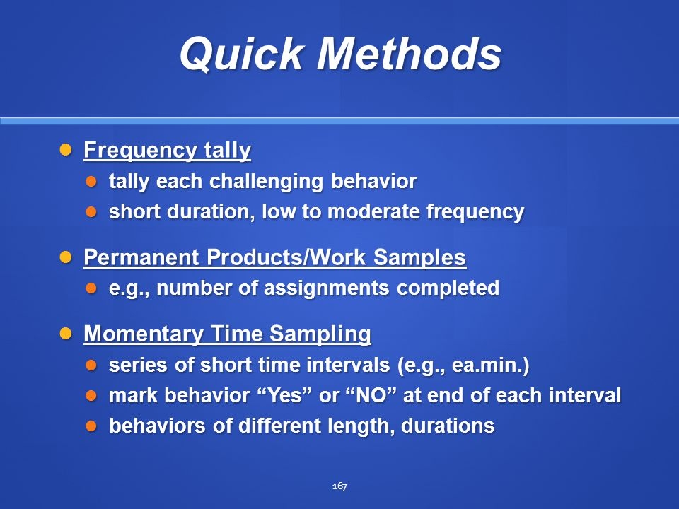 Quick Methods Frequency tally Permanent Products/Work Samples