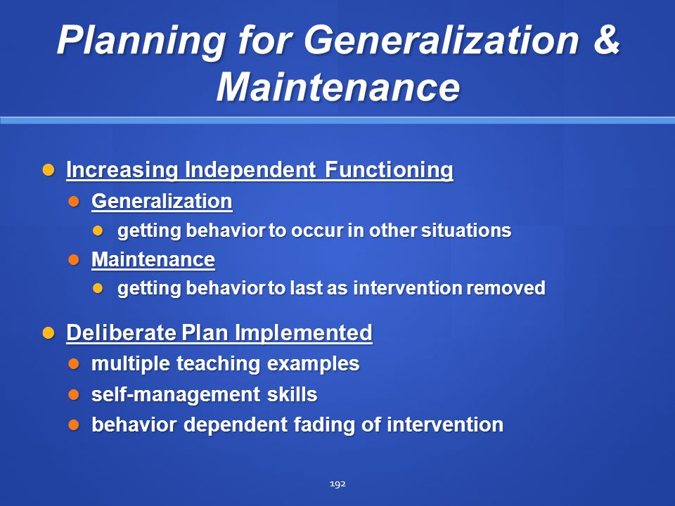 Planning for Generalization & Maintenance
