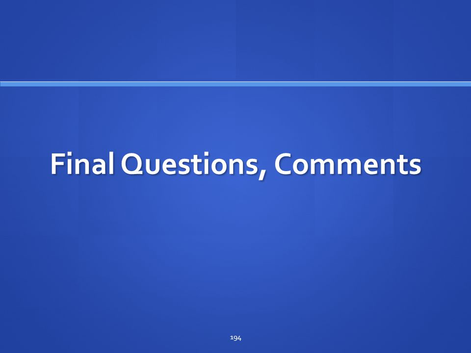 Final Questions, Comments