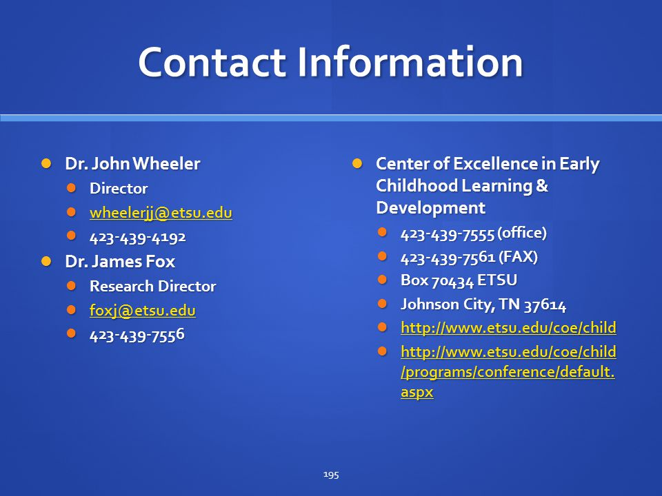 Contact Information Dr. John Wheeler. Director. wheelerjj@etsu.edu. 423-439-4192. Dr. James Fox.