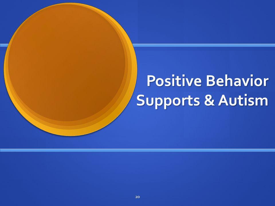 Positive Behavior Supports & Autism