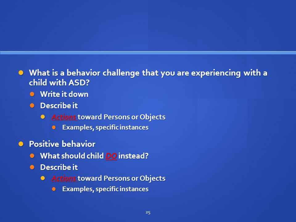 What is a behavior challenge that you are experiencing with a child with ASD