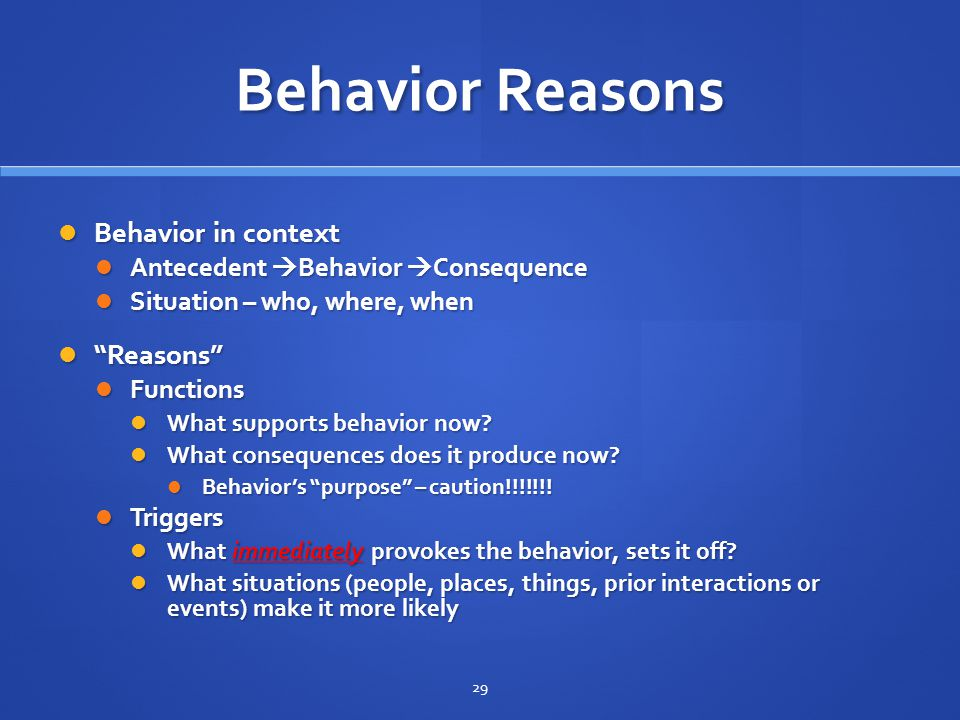 Behavior Reasons Behavior in context Reasons