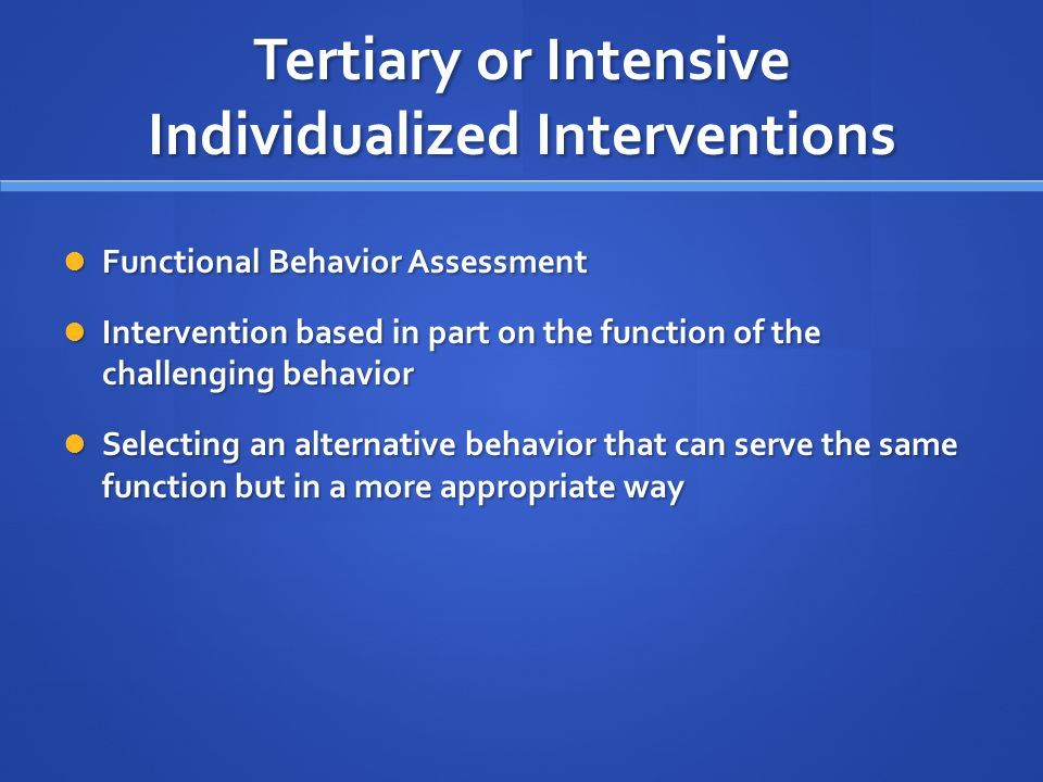 Tertiary or Intensive Individualized Interventions