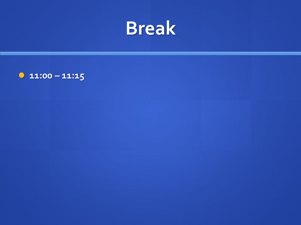 Break 11:00 – 11:15