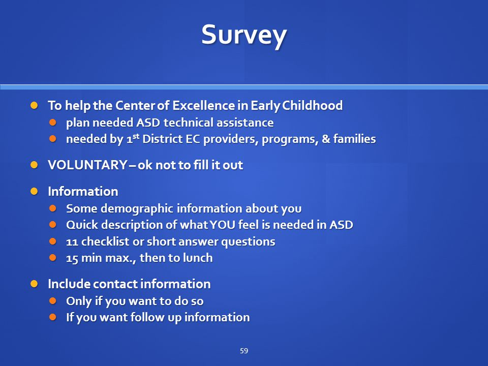 Survey To help the Center of Excellence in Early Childhood