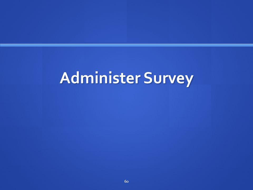 Administer Survey