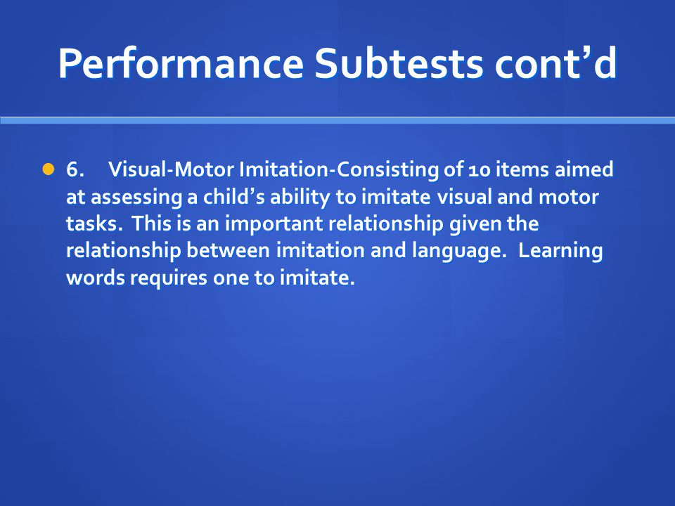 Performance Subtests cont'd
